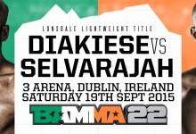 Diakiese vs. Selvarajah title bout set for BAMMA 22 in Dublin